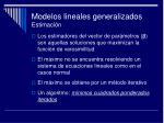 modelos lineales generalizados estimaci n