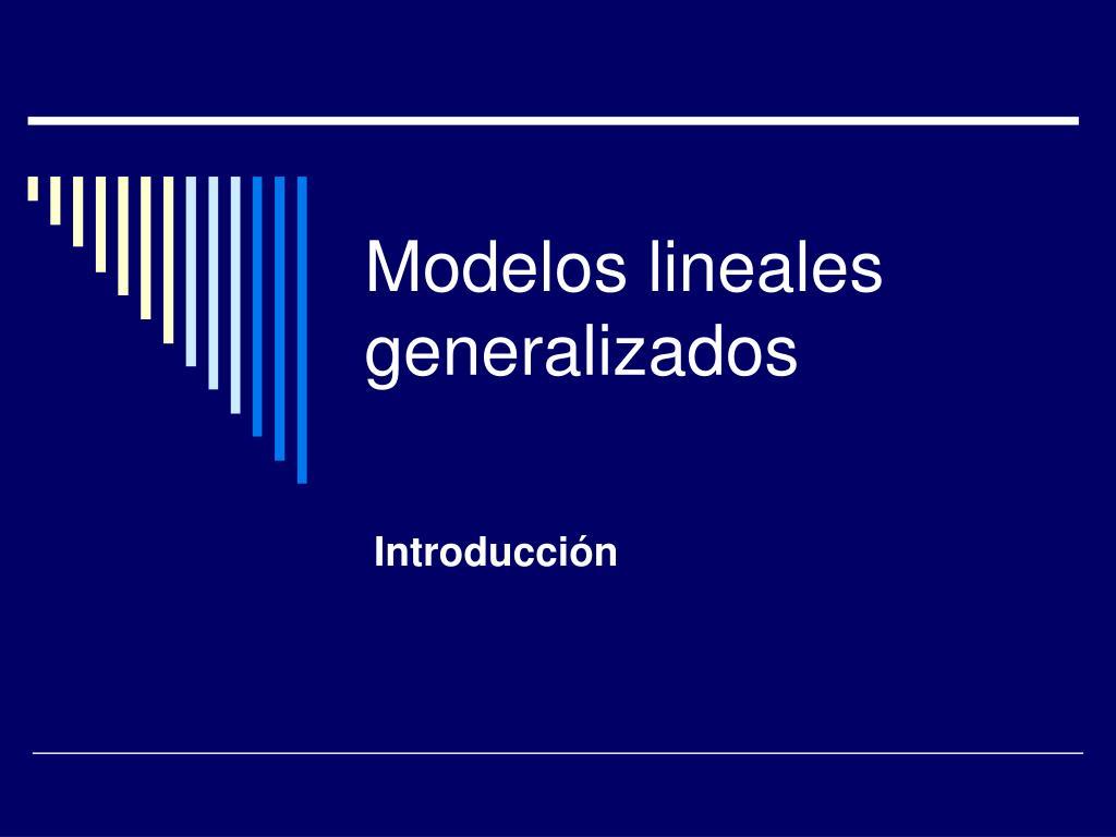 modelos lineales generalizados l.