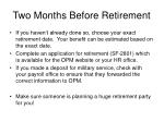 two months before retirement