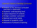 important factors in revising curriculum