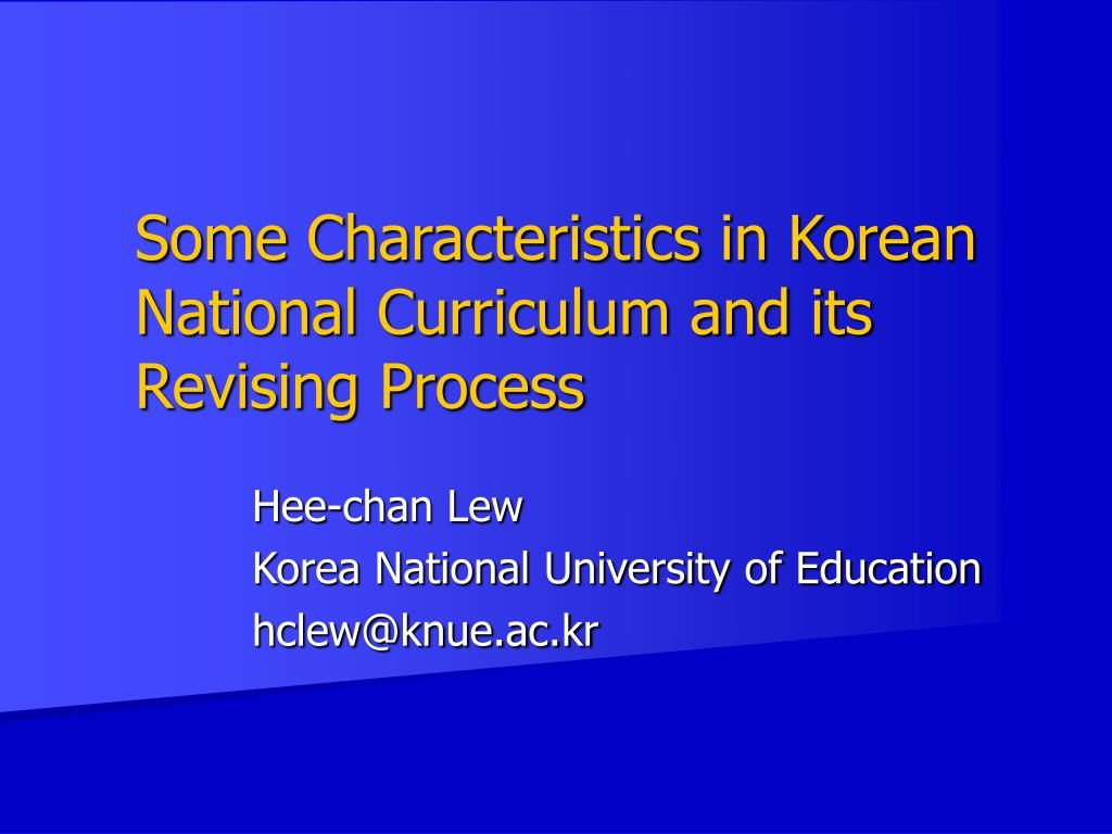some characteristics in korean national curriculum and its revising process l.