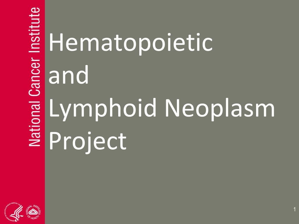 hematopoietic and lymphoid neoplasm project l.