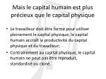 mais le capital humain est plus pr cieux que le capital physique