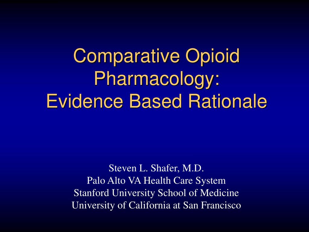 comparative opioid pharmacology evidence based rationale l.