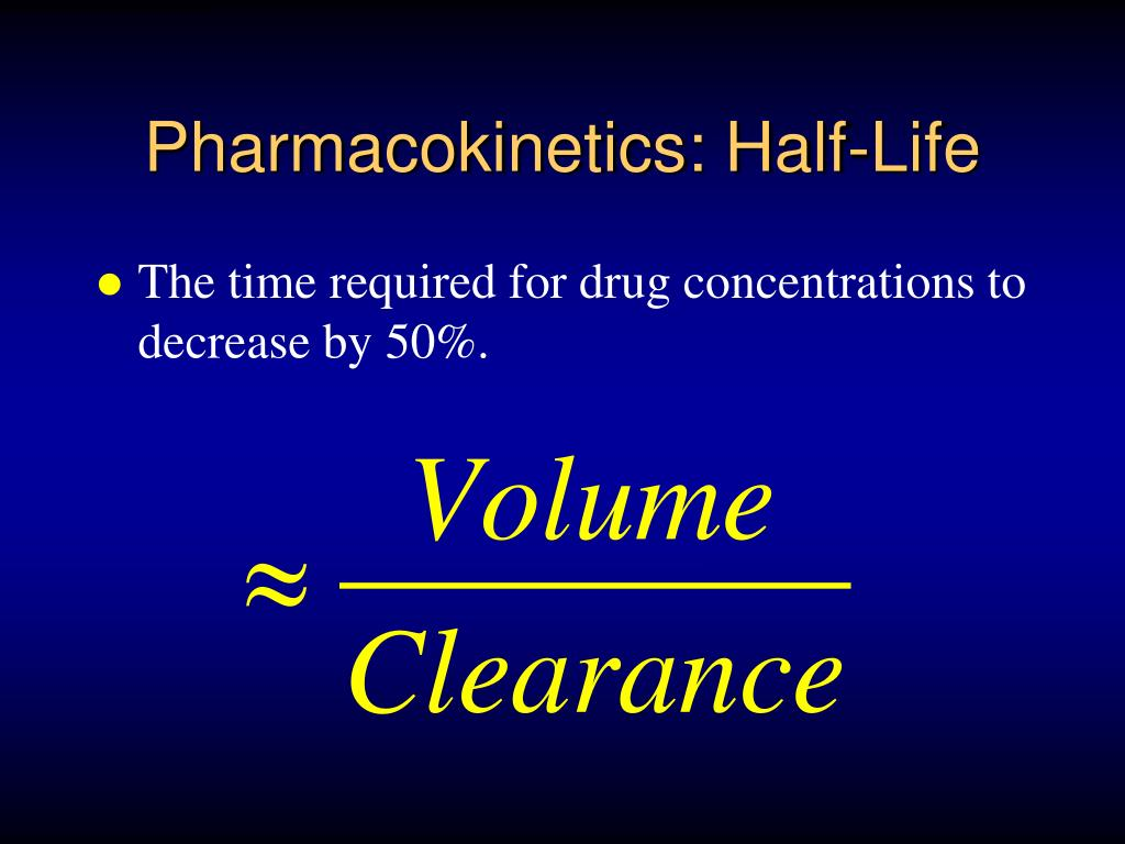 Pharmacokinetics: Half-Life