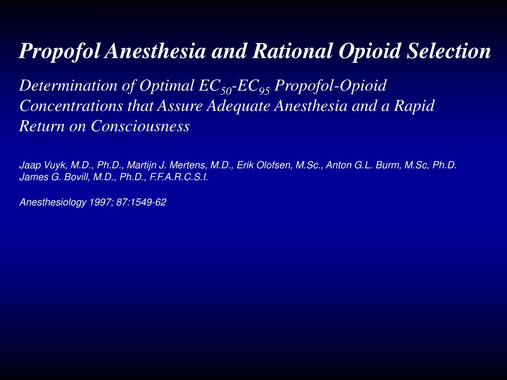 Propofol Anesthesia and Rational Opioid Selection