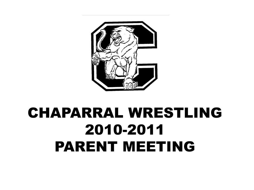 chaparral wrestling 2010 2011 parent meeting l.