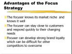 advantages of the focus strategy