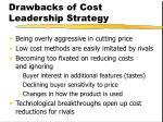 drawbacks of cost leadership strategy