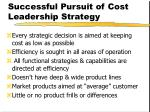 successful pursuit of cost leadership strategy