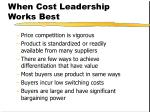 when cost leadership works best