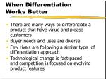 when differentiation works better