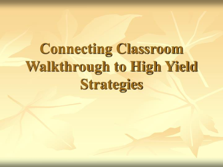 connecting classroom walkthrough to high yield strategies n.