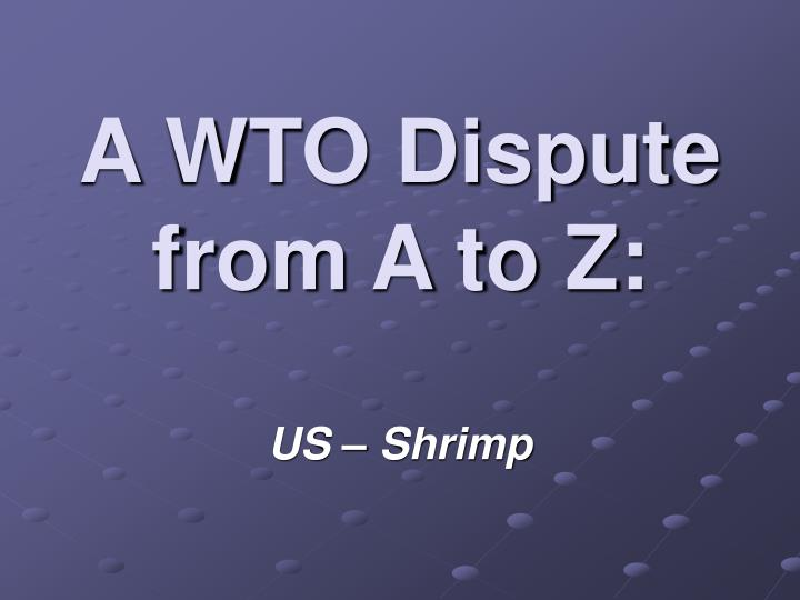 a wto dispute from a to z n.