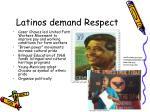 latinos demand respect