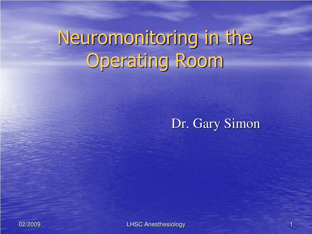 neuromonitoring in the operating room l.