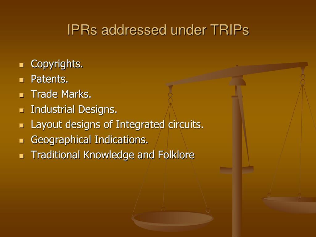 IPRs addressed under TRIPs