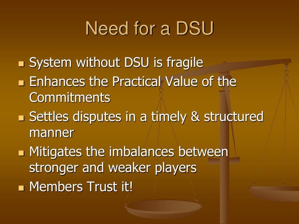 Need for a DSU