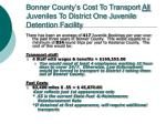 bonner county s cost to transport all juveniles to district one juvenile detention facility