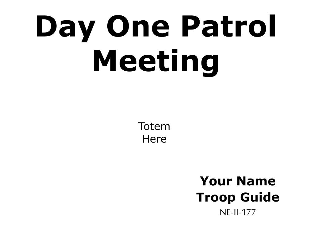 day one patrol meeting l.