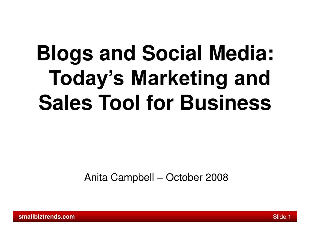 blogs and social media today s marketing and sales tool for business l.