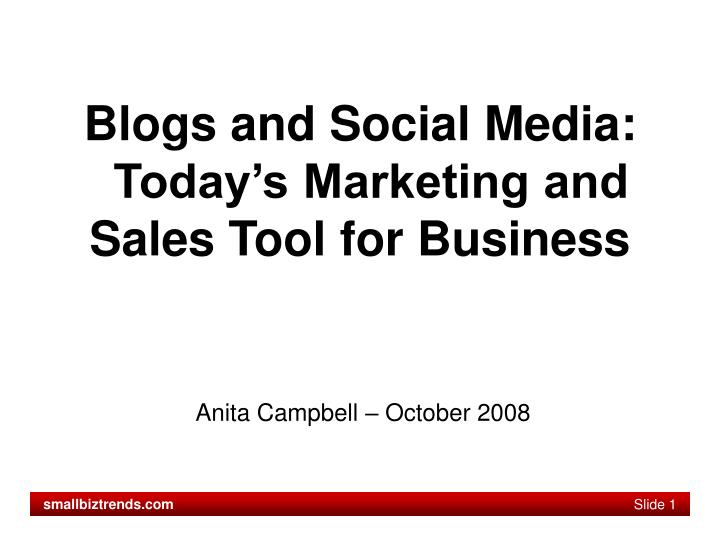 Blogs and social media today s marketing and sales tool for business