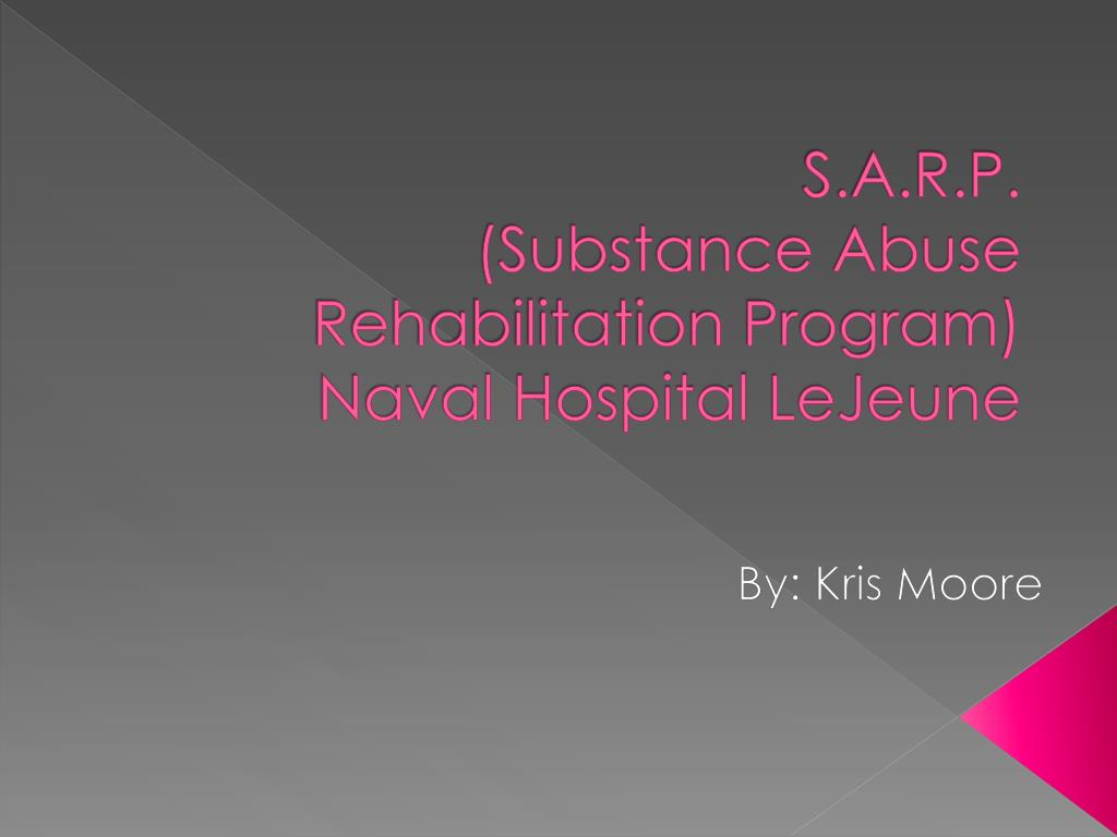 s a r p substance abuse rehabilitation program naval hospital lejeune l.