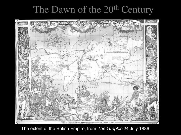 The dawn of the 20 th century