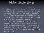 niche studio styles