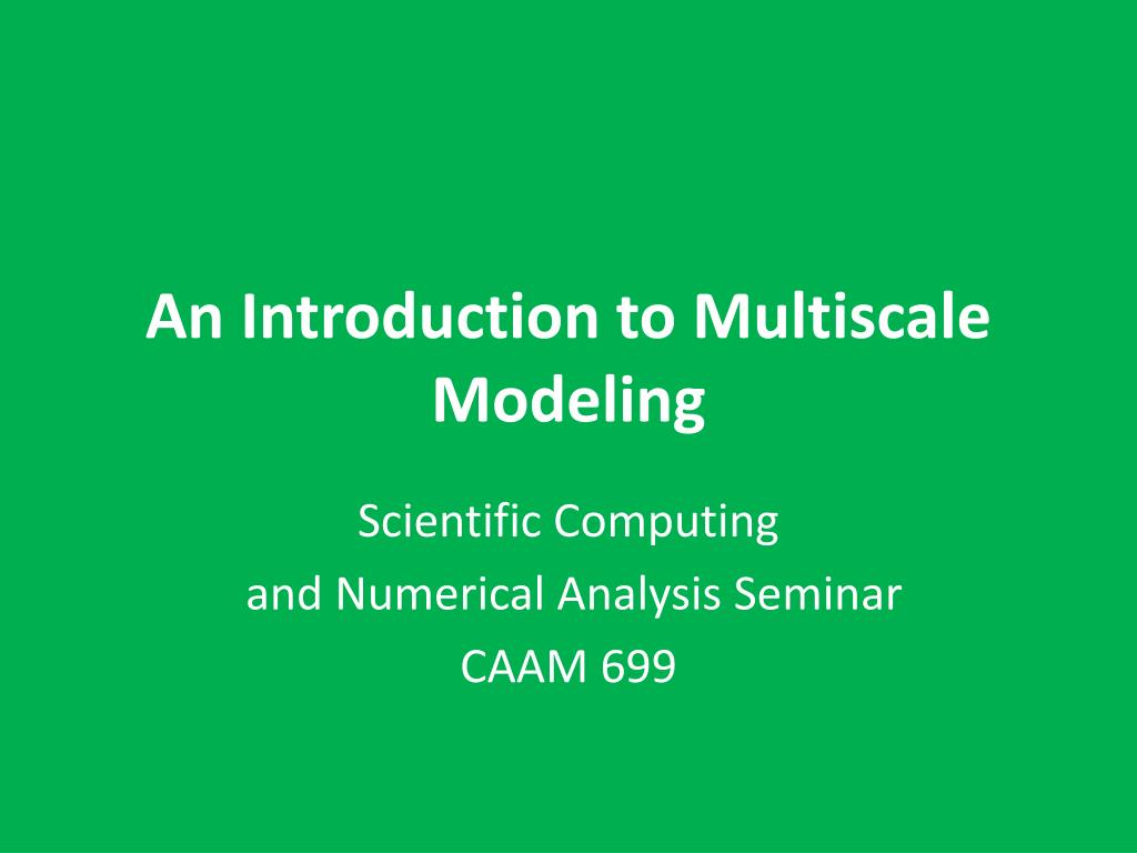 an introduction to multiscale modeling l.