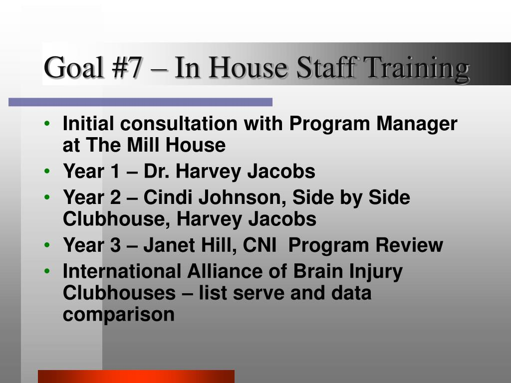 Goal #7 – In House Staff Training
