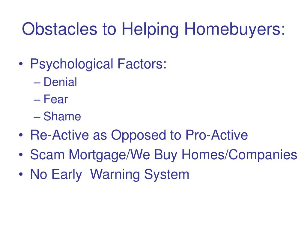 Obstacles to Helping Homebuyers: