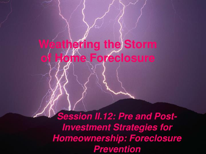 Weathering the storm of home foreclosure