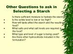 other questions to ask in selecting a starch