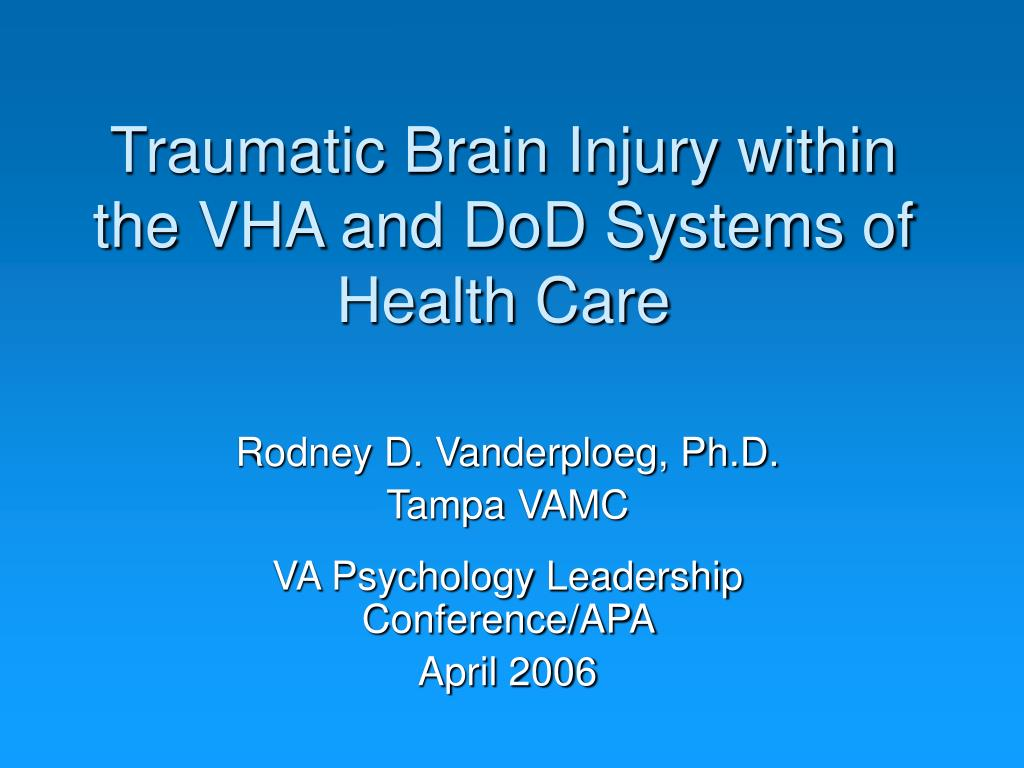 traumatic brain injury within the vha and dod systems of health care l.