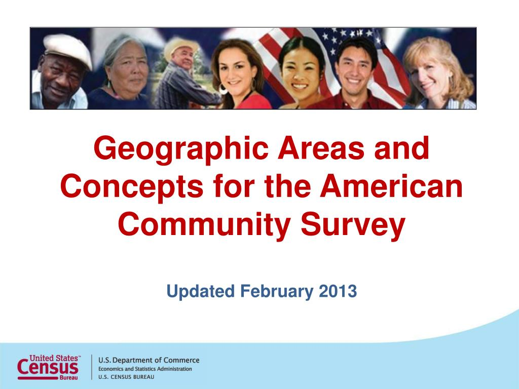 geographic areas and concepts for the american community survey updated february 2013 l.