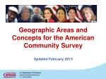 geographic areas and concepts for the american community survey updated february 2013