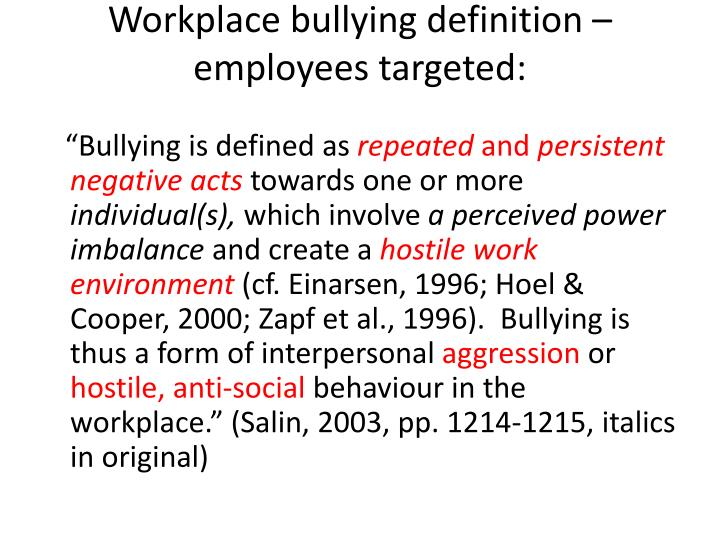 Workplace bullying definition employees targeted