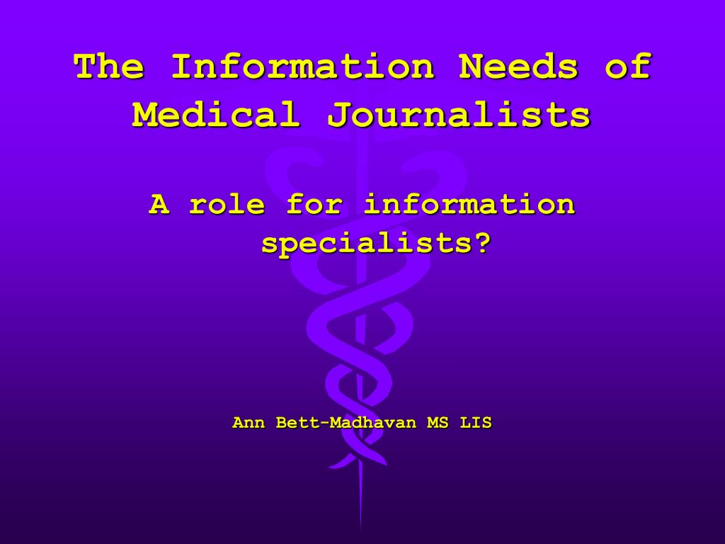 the information needs of medical journalists l.