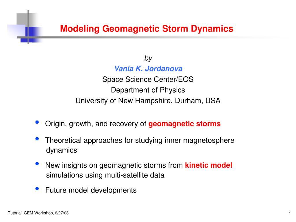 modeling geomagnetic storm dynamics l.