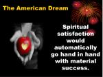 spiritual satisfaction would automatically go hand in hand with material success