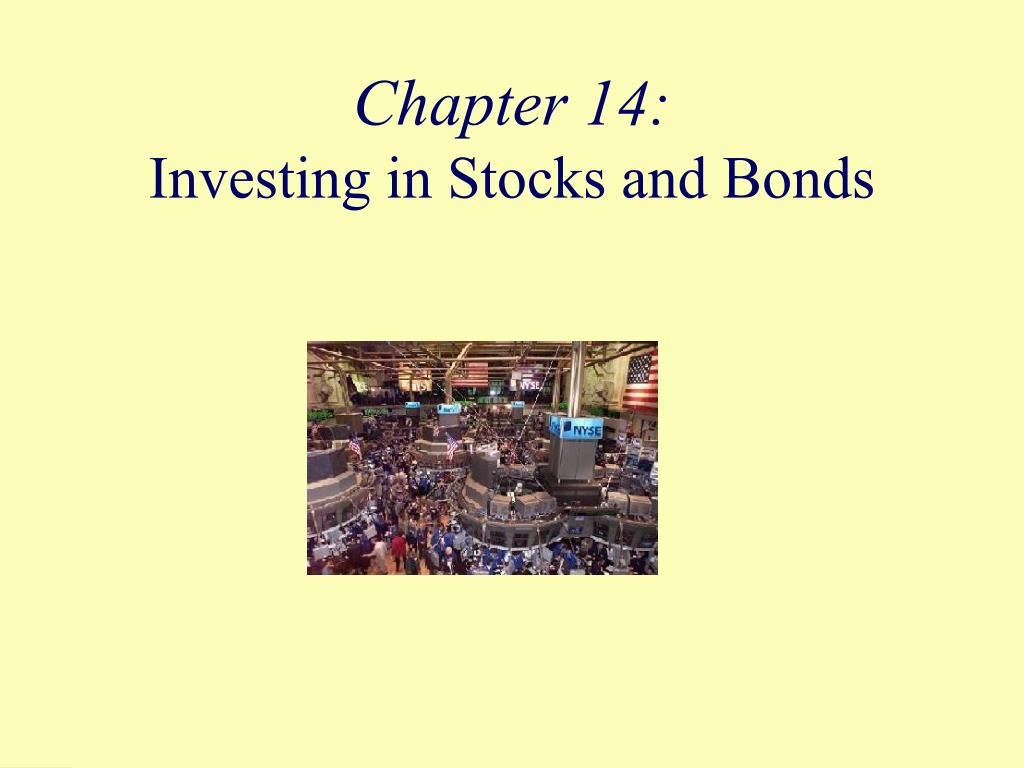 chapter 14 investing in stocks and bonds l.