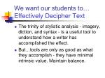 we want our students to effectively decipher text