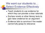 we want our students to select evidence effectively