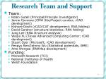 research team and support