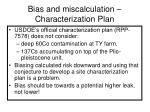 bias and miscalculation characterization plan