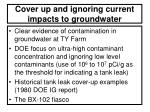 cover up and ignoring current impacts to groundwater