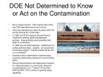 doe not determined to know or act on the contamination