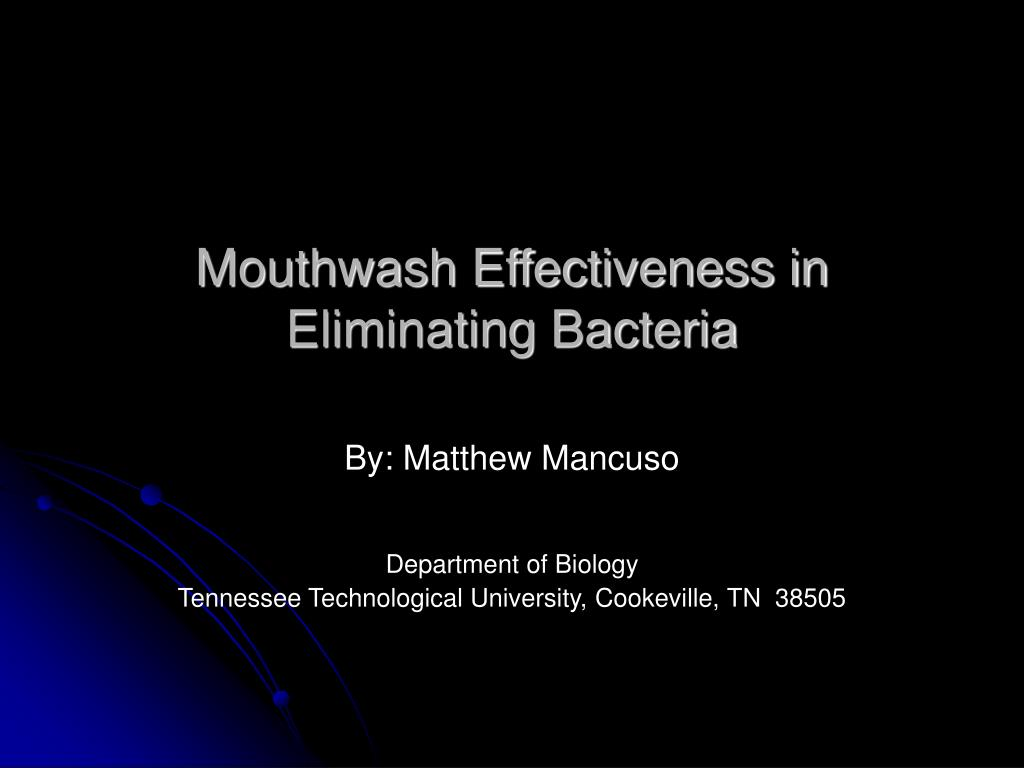 mouthwash effectiveness in eliminating bacteria l.