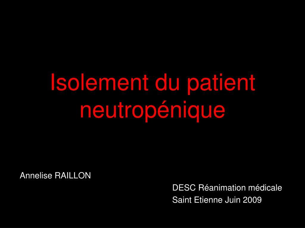 isolement du patient neutrop nique l.